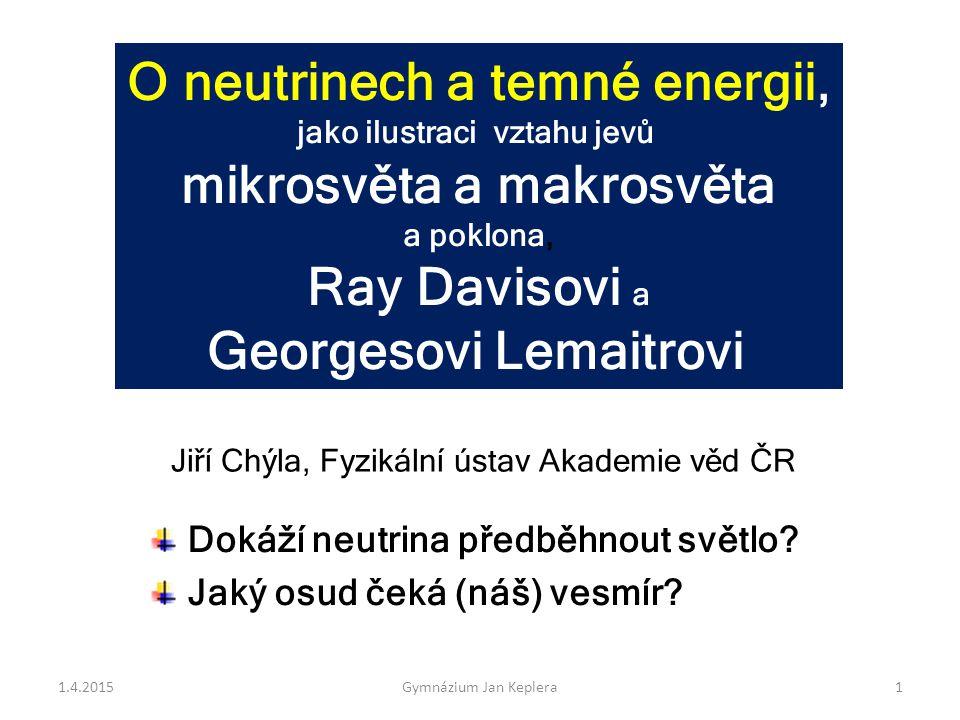 O neutrinech a temné energii, mikrosvěta a makrosvěta Ray Davisovi a