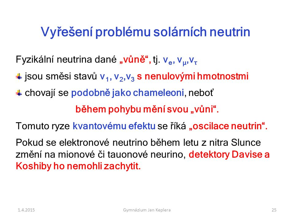 Vyřešení problému solárních neutrin