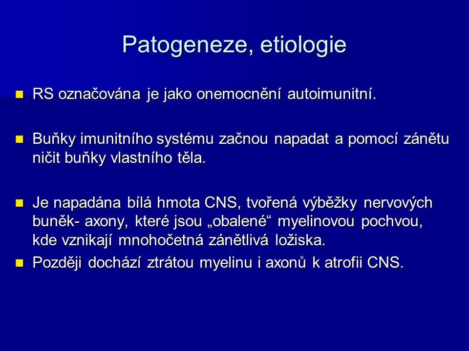 Patogeneze, etiologie RS označována je jako onemocnění autoimunitní.