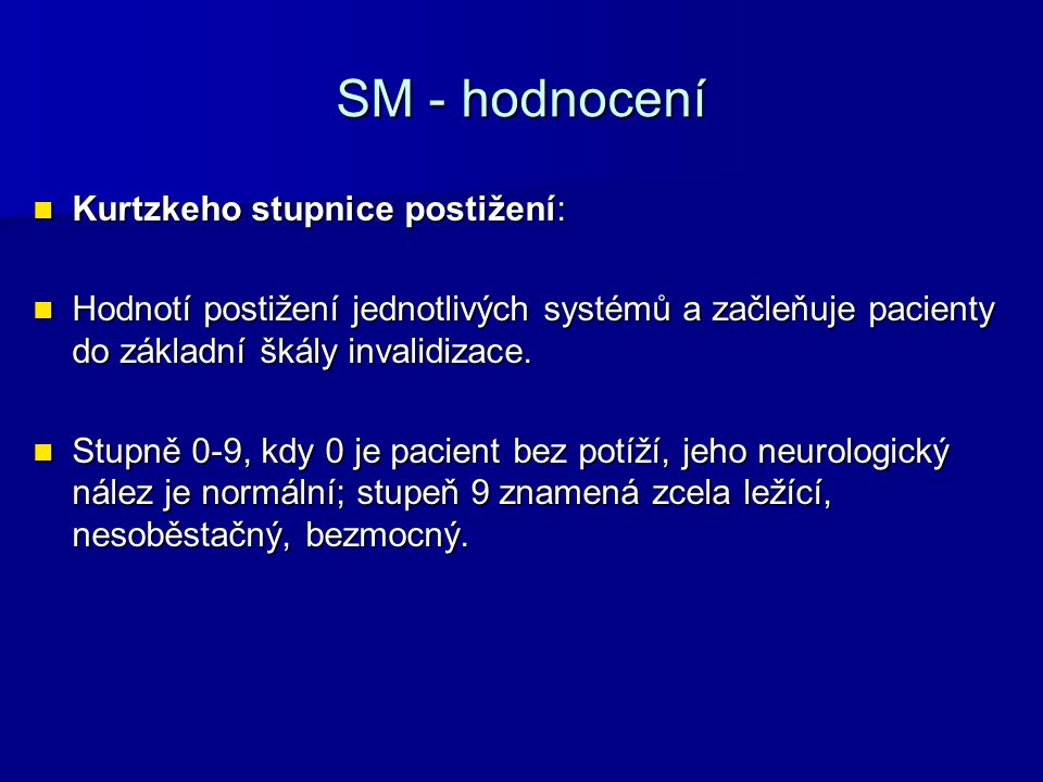 SM - hodnocení Kurtzkeho stupnice postižení: