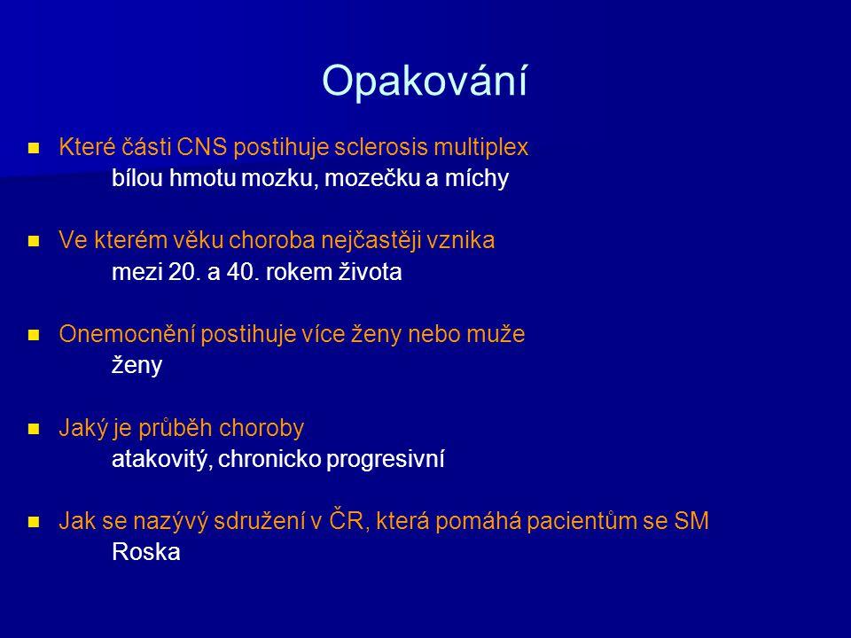 Opakování Které části CNS postihuje sclerosis multiplex