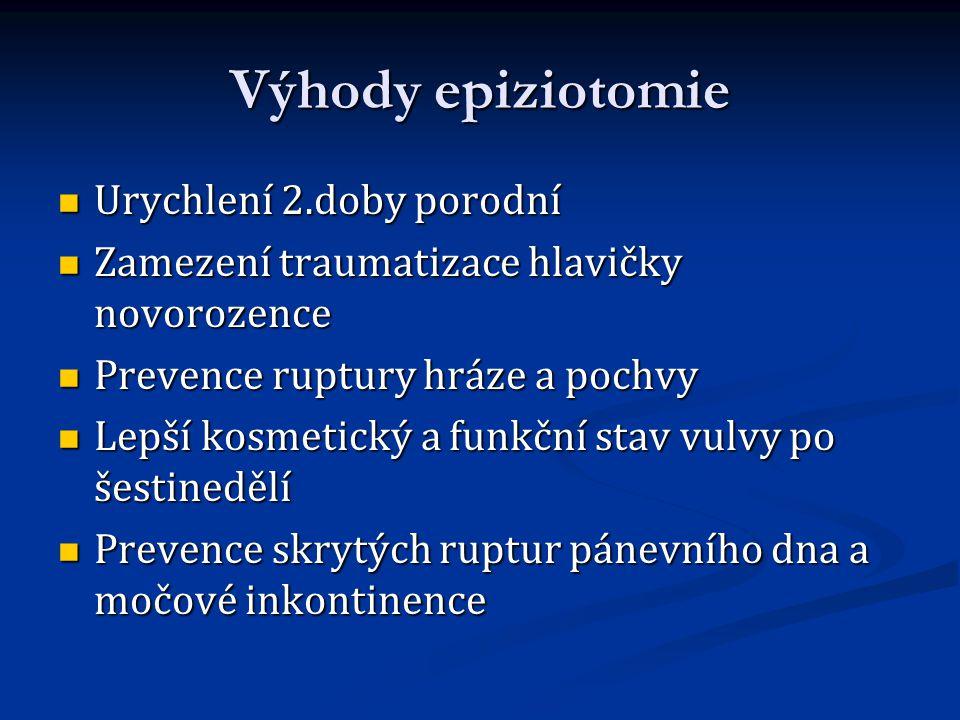 Výhody epiziotomie Urychlení 2.doby porodní