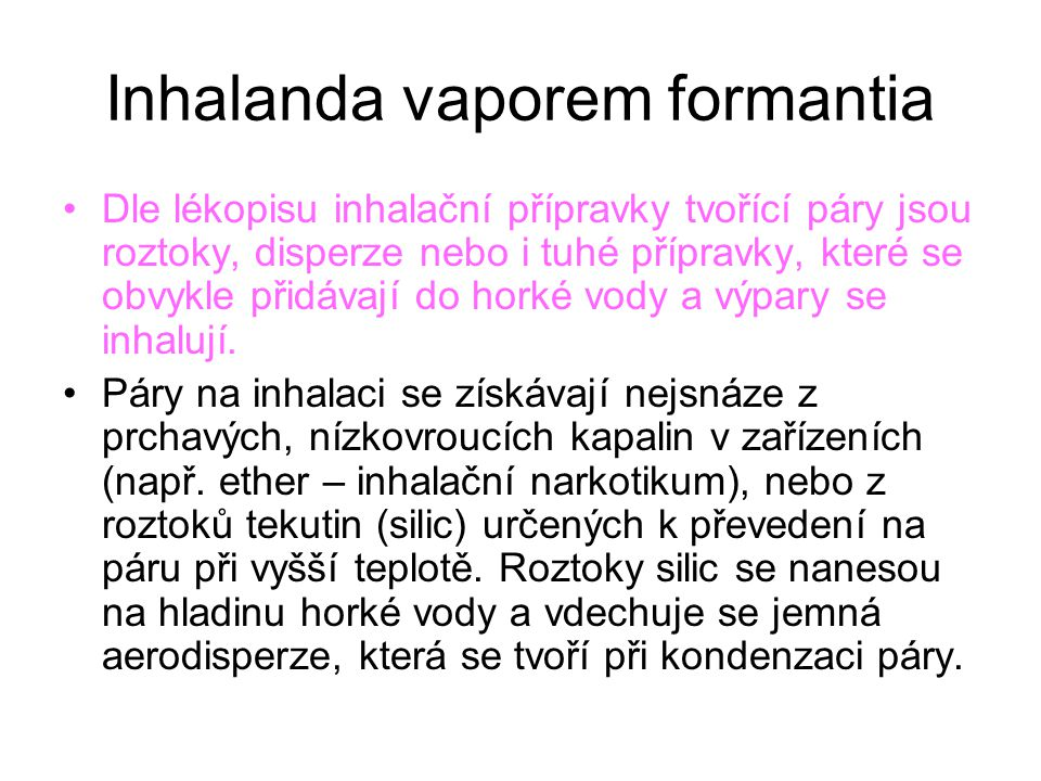 Inhalanda vaporem formantia