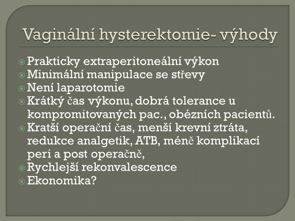 Vaginální hysterektomie- výhody