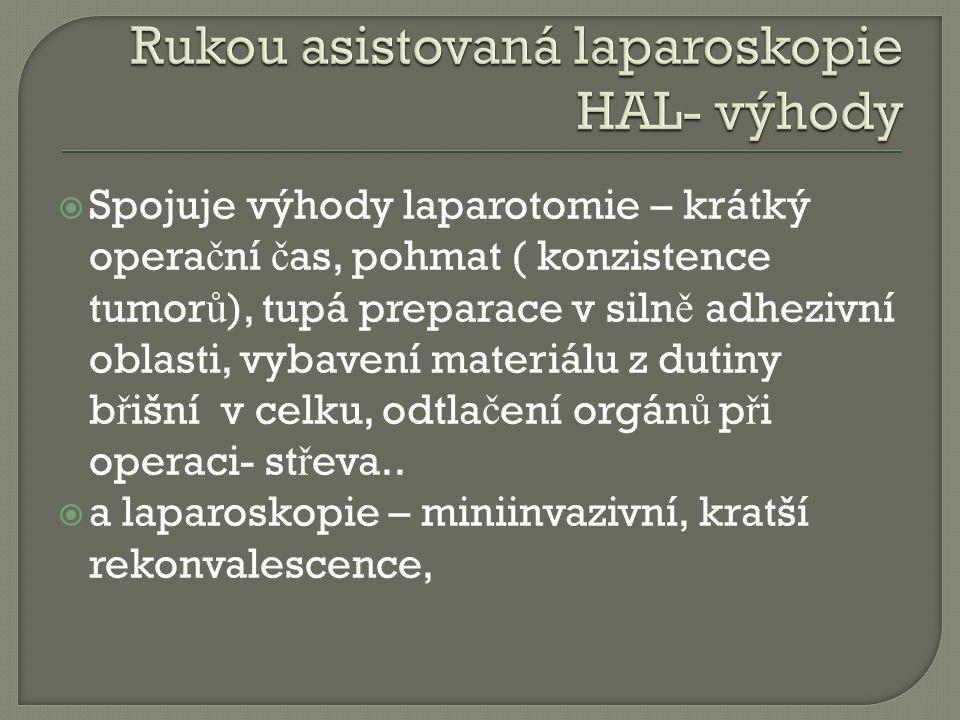 Rukou asistovaná laparoskopie HAL- výhody