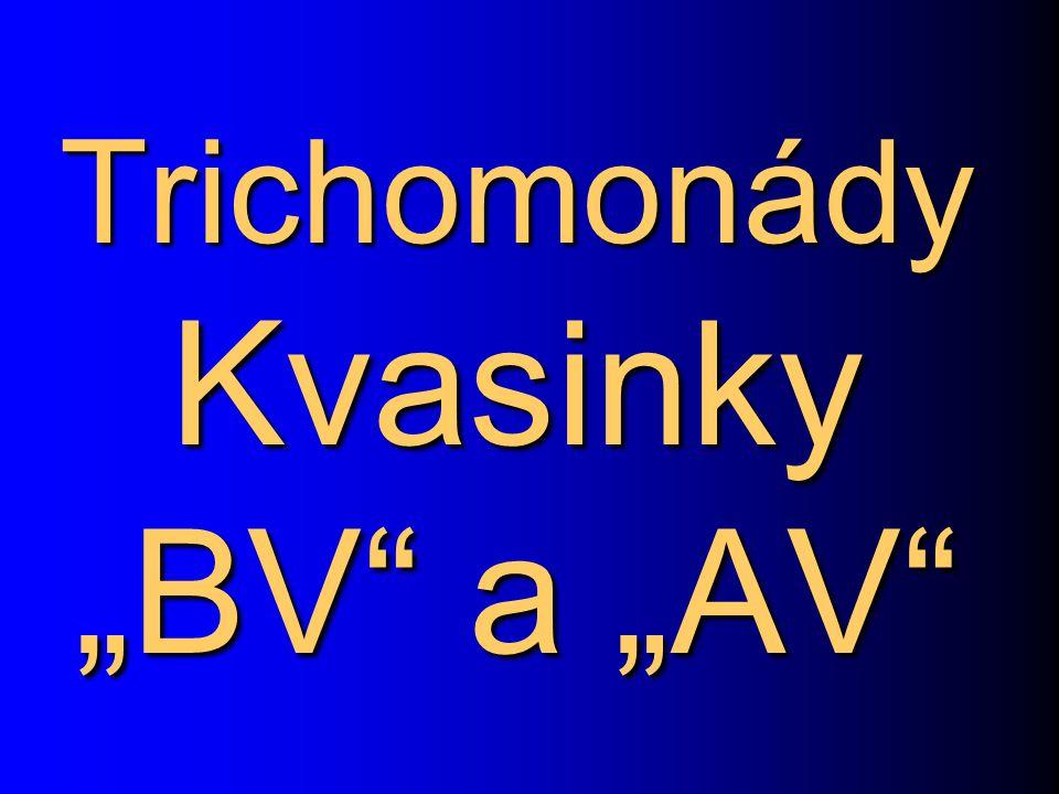 "Trichomonády Kvasinky ""BV a ""AV"