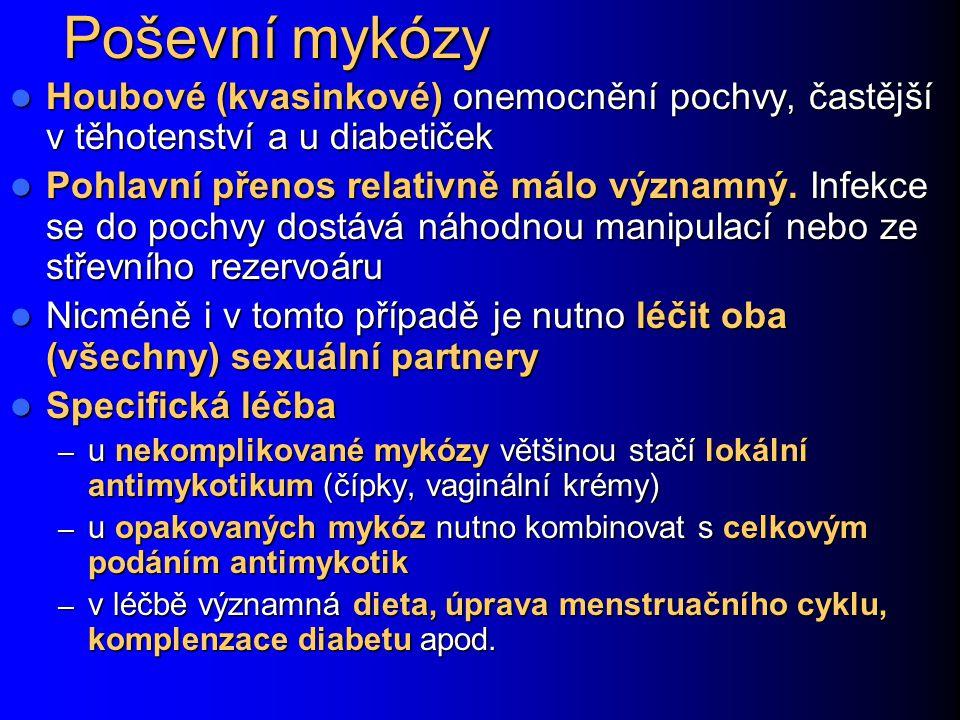 Poševní mykózy Houbové (kvasinkové) onemocnění pochvy, častější v těhotenství a u diabetiček.
