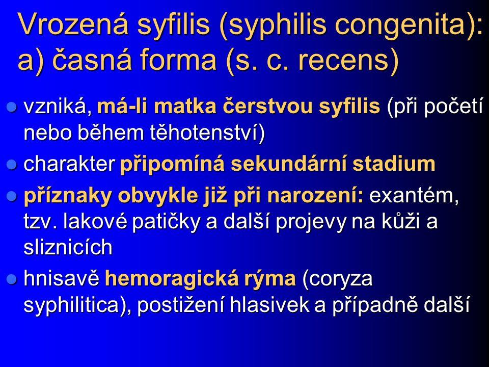Vrozená syfilis (syphilis congenita): a) časná forma (s. c. recens)
