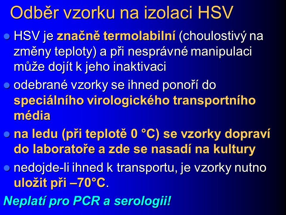 Odběr vzorku na izolaci HSV