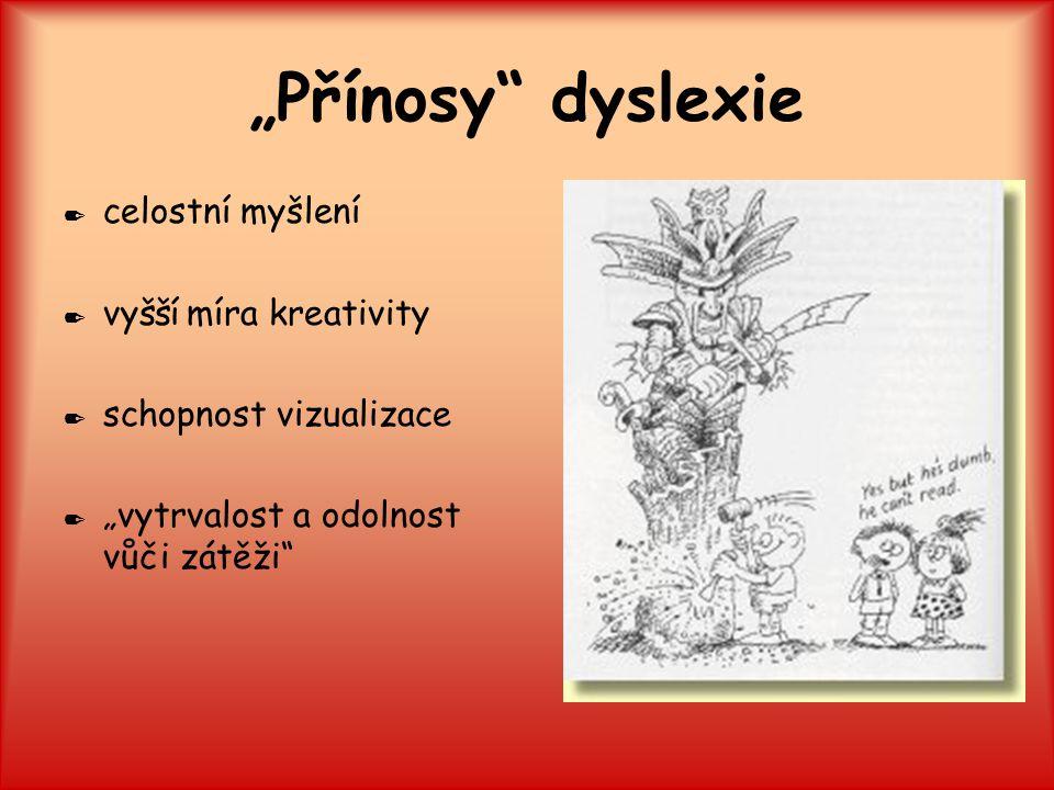 """""""Přínosy dyslexie celostní myšlení vyšší míra kreativity"""