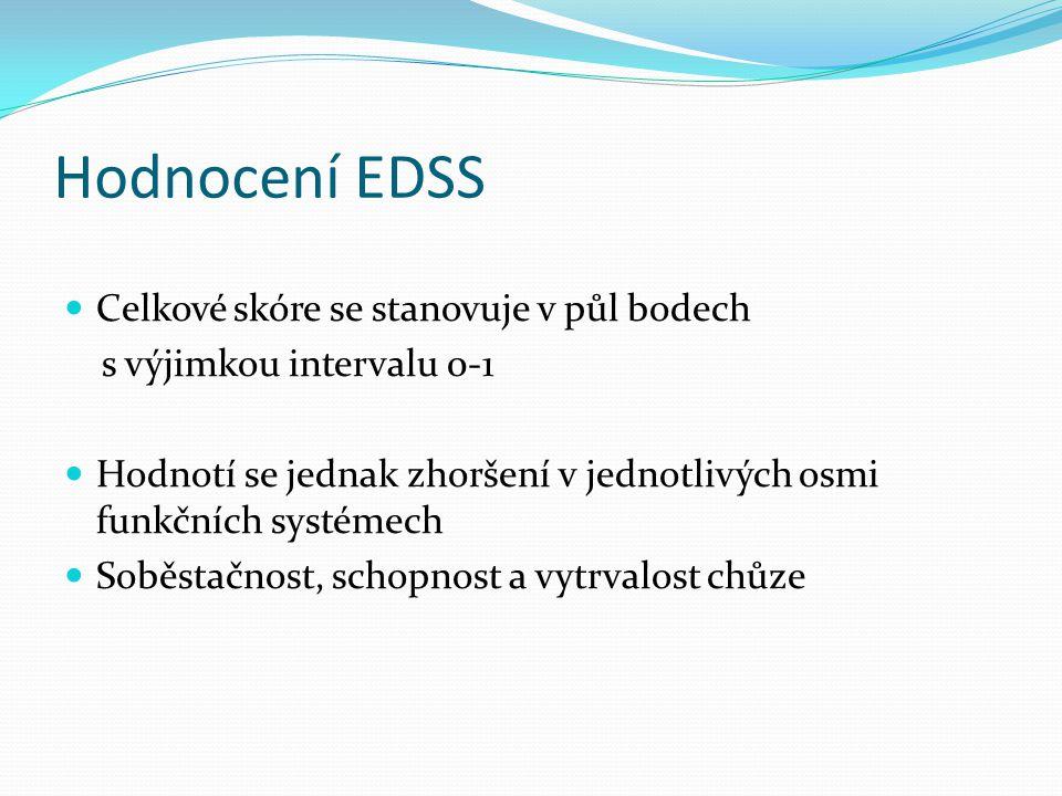 Hodnocení EDSS Celkové skóre se stanovuje v půl bodech