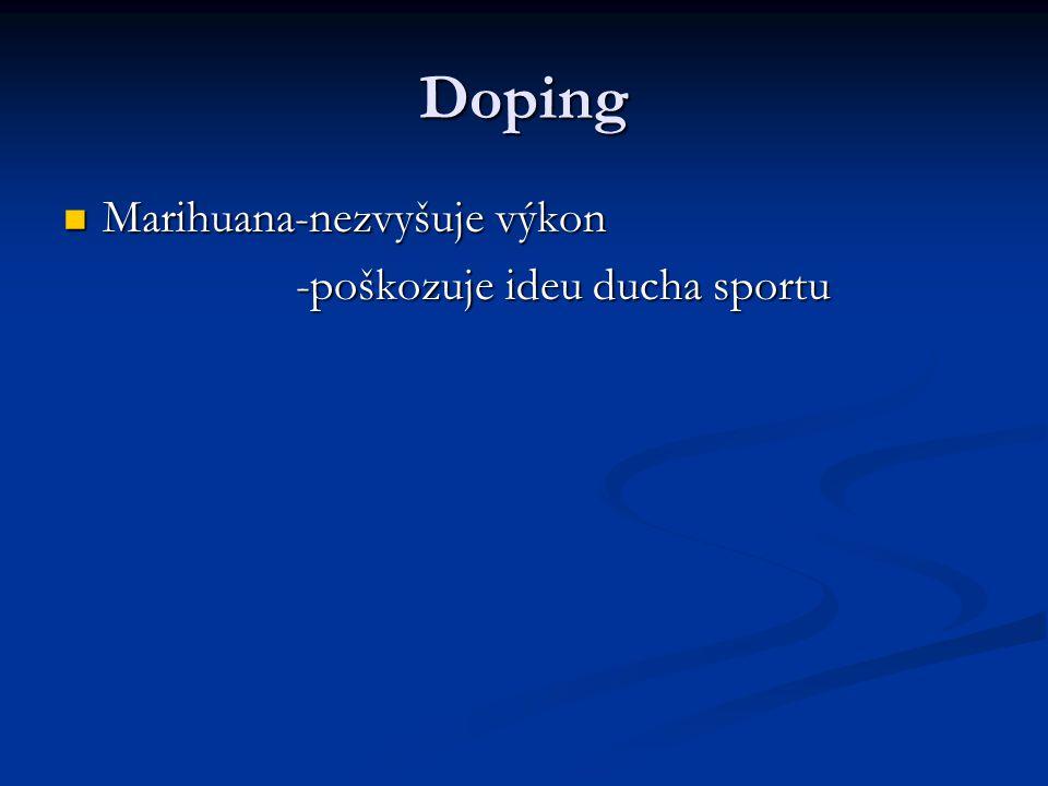 Doping Marihuana-nezvyšuje výkon -poškozuje ideu ducha sportu