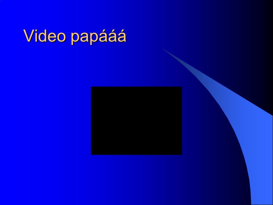 Video papááá