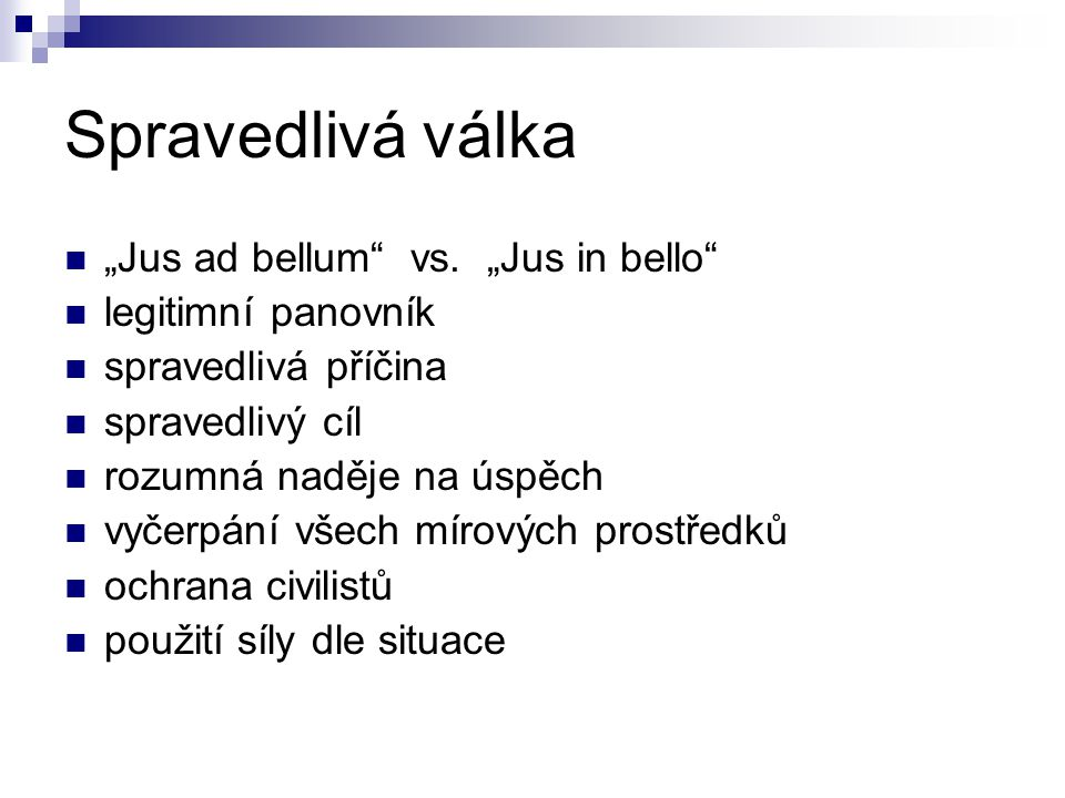 "Spravedlivá válka ""Jus ad bellum vs. ""Jus in bello"