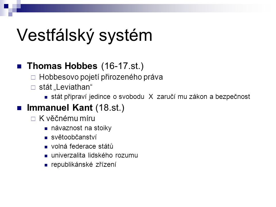 Vestfálský systém Thomas Hobbes (16-17.st.) Immanuel Kant (18.st.)