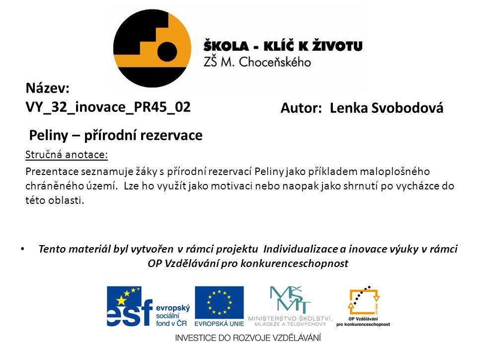 Název: VY_32_inovace_PR45_02 Autor: Lenka Svobodová