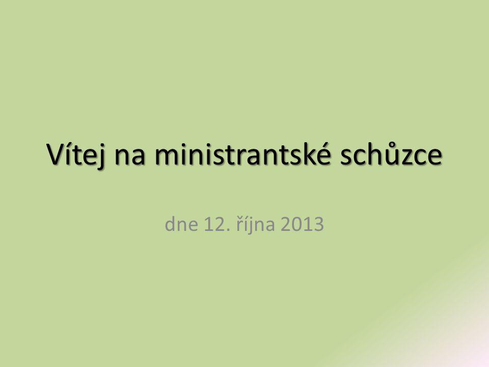 Vítej na ministrantské schůzce