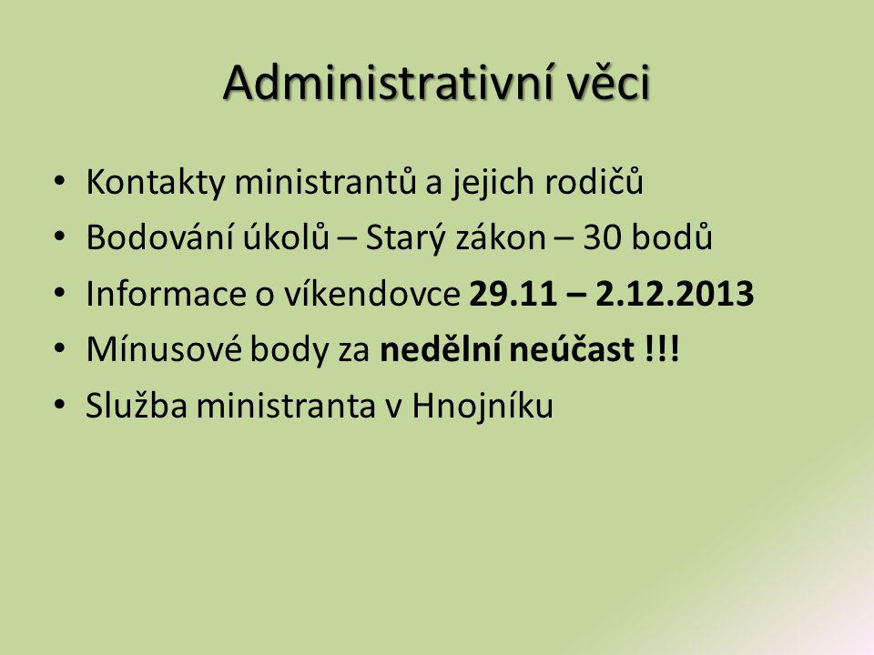 Administrativní věci Kontakty ministrantů a jejich rodičů