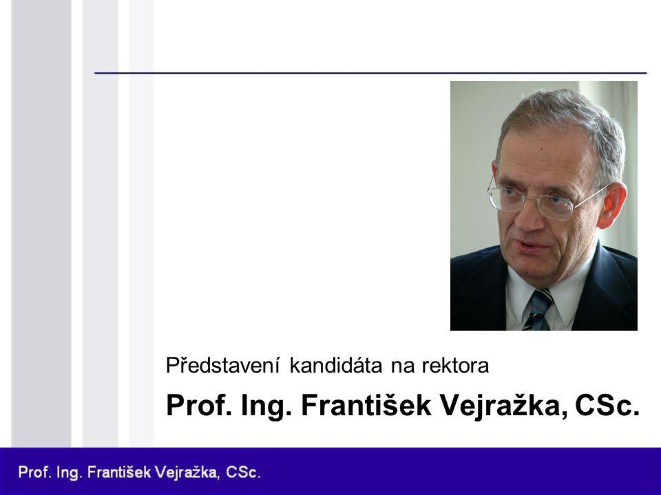 Představení kandidáta na rektora Prof. Ing. František Vejražka, CSc.