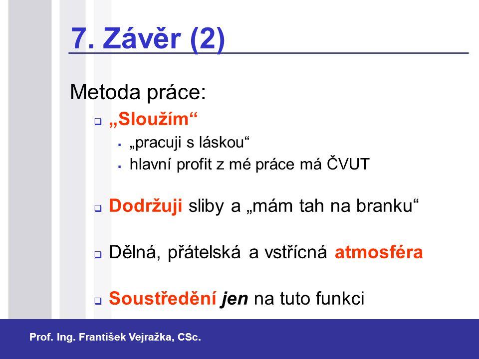 """7. Závěr (2) Metoda práce: """"Sloužím"""