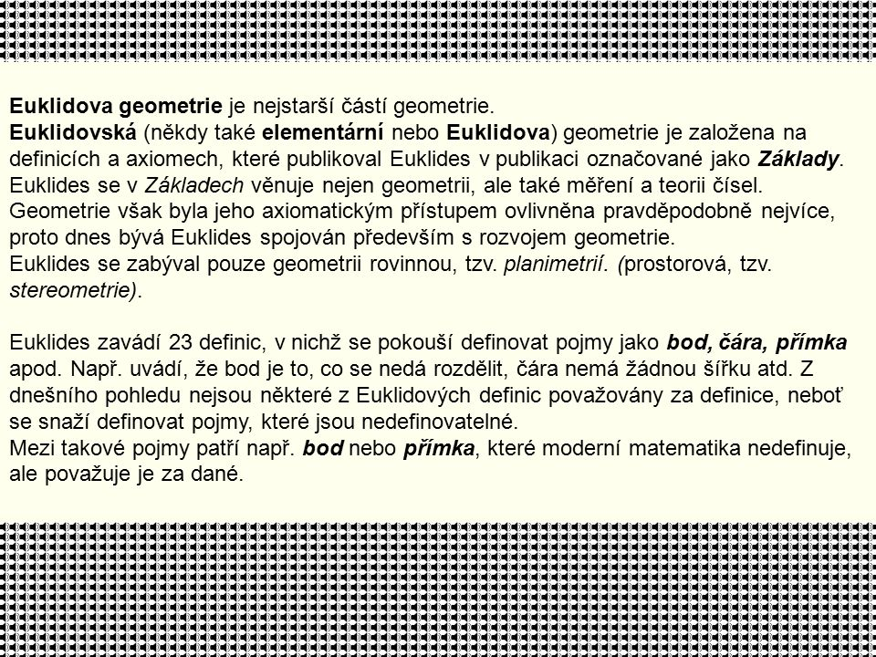 Euklidova geometrie je nejstarší částí geometrie.
