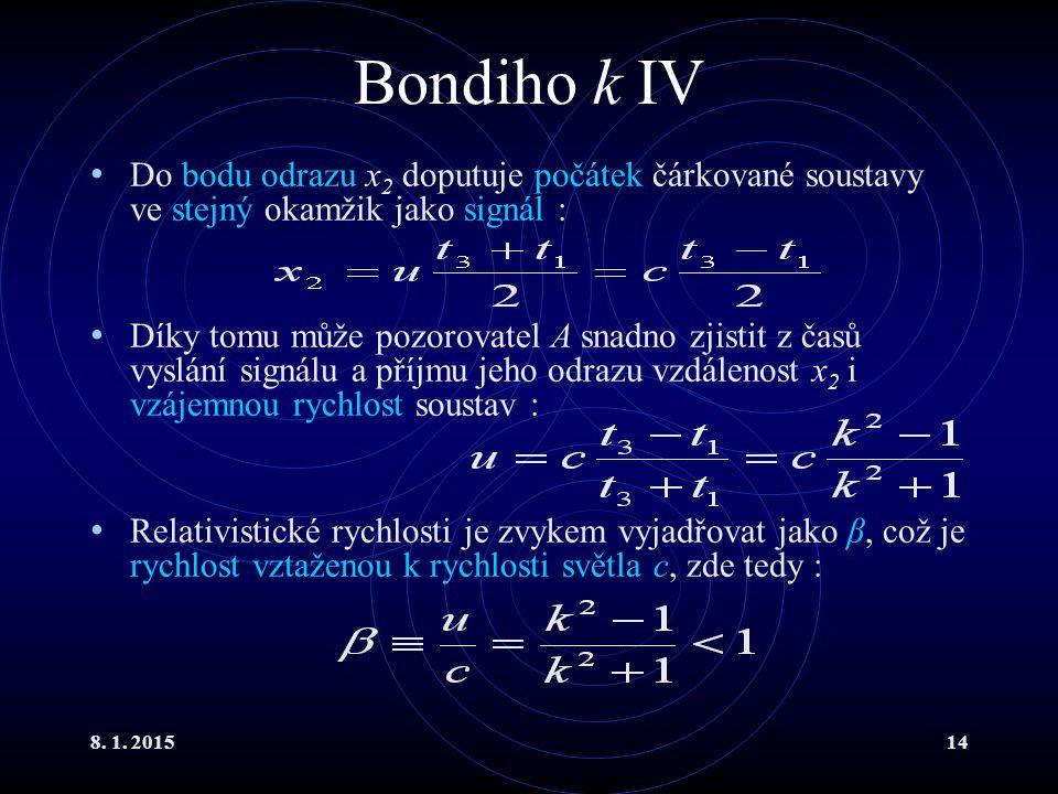 Bondiho k IV Do bodu odrazu x2 doputuje počátek čárkované soustavy ve stejný okamžik jako signál :