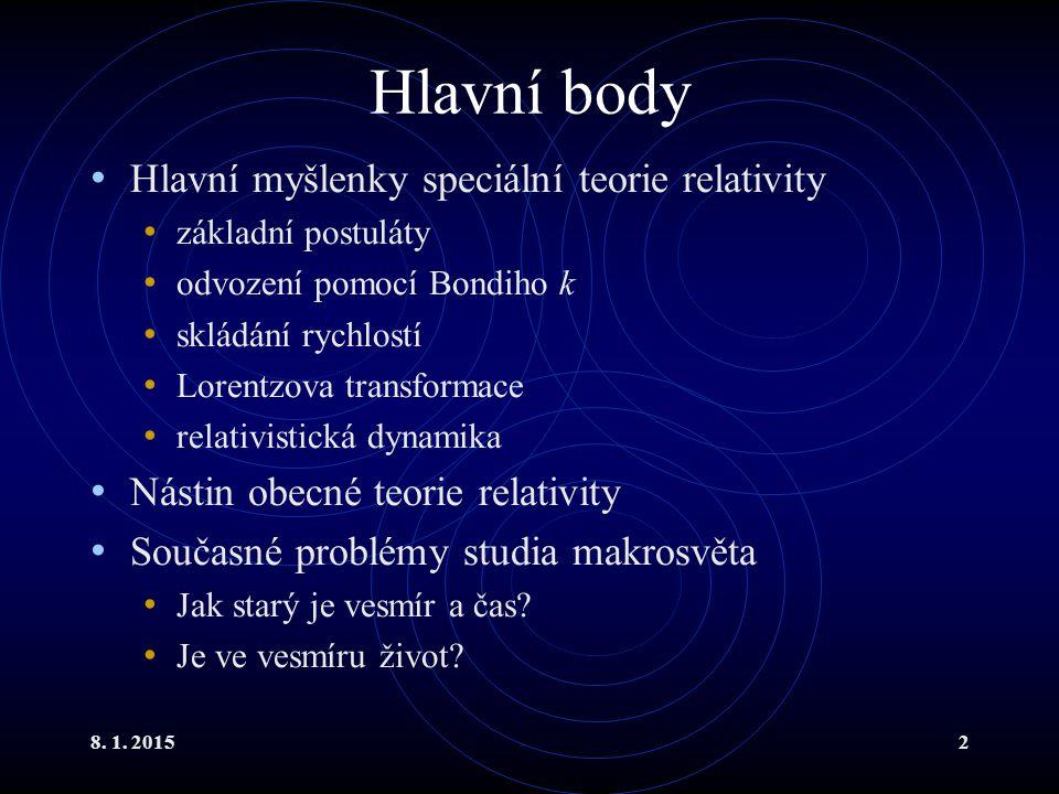 Hlavní body Hlavní myšlenky speciální teorie relativity