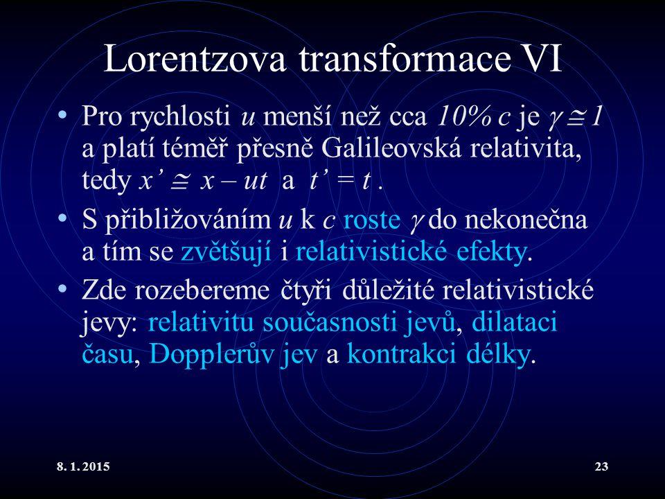 Lorentzova transformace VI
