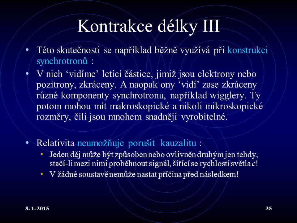 Kontrakce délky III Této skutečnosti se například běžně využívá při konstrukci synchrotronů :