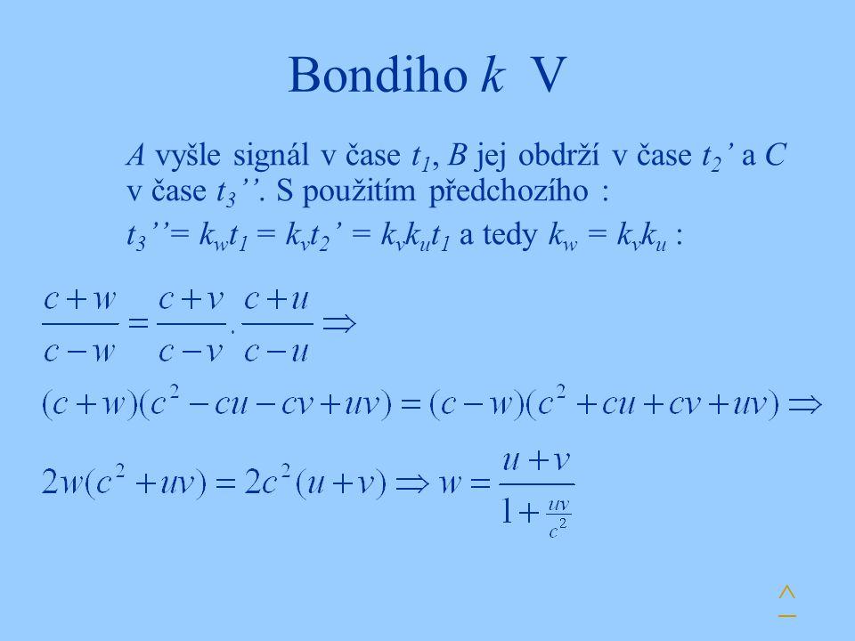 Bondiho k V A vyšle signál v čase t1, B jej obdrží v čase t2' a C v čase t3''. S použitím předchozího :