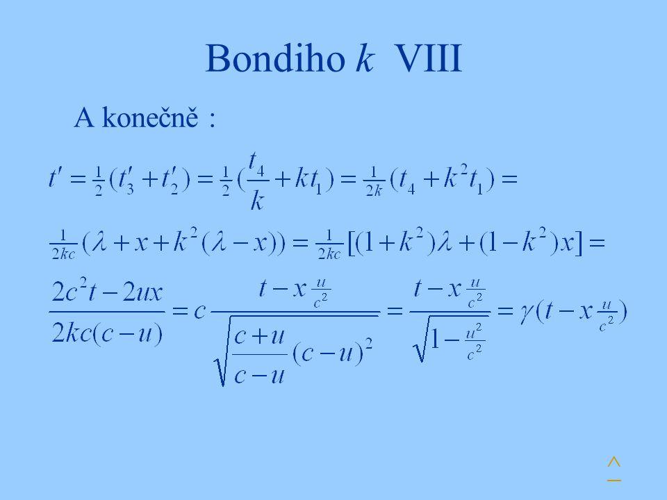 Bondiho k VIII A konečně : ^