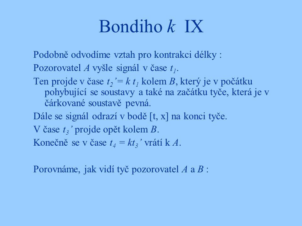 Bondiho k IX Podobně odvodíme vztah pro kontrakci délky :