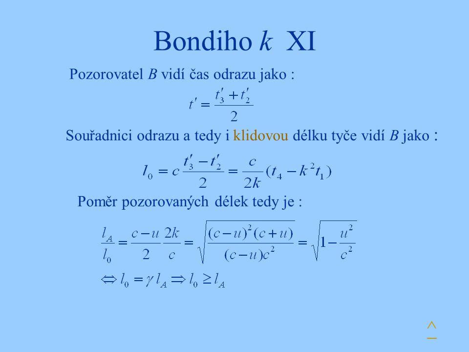 Bondiho k XI ^ Pozorovatel B vidí čas odrazu jako :