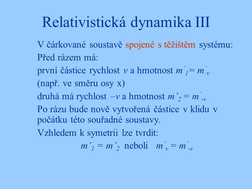 Relativistická dynamika III