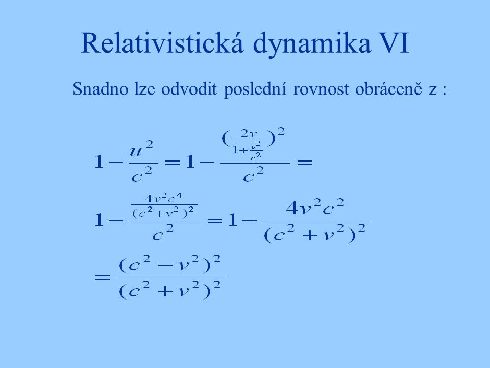 Relativistická dynamika VI