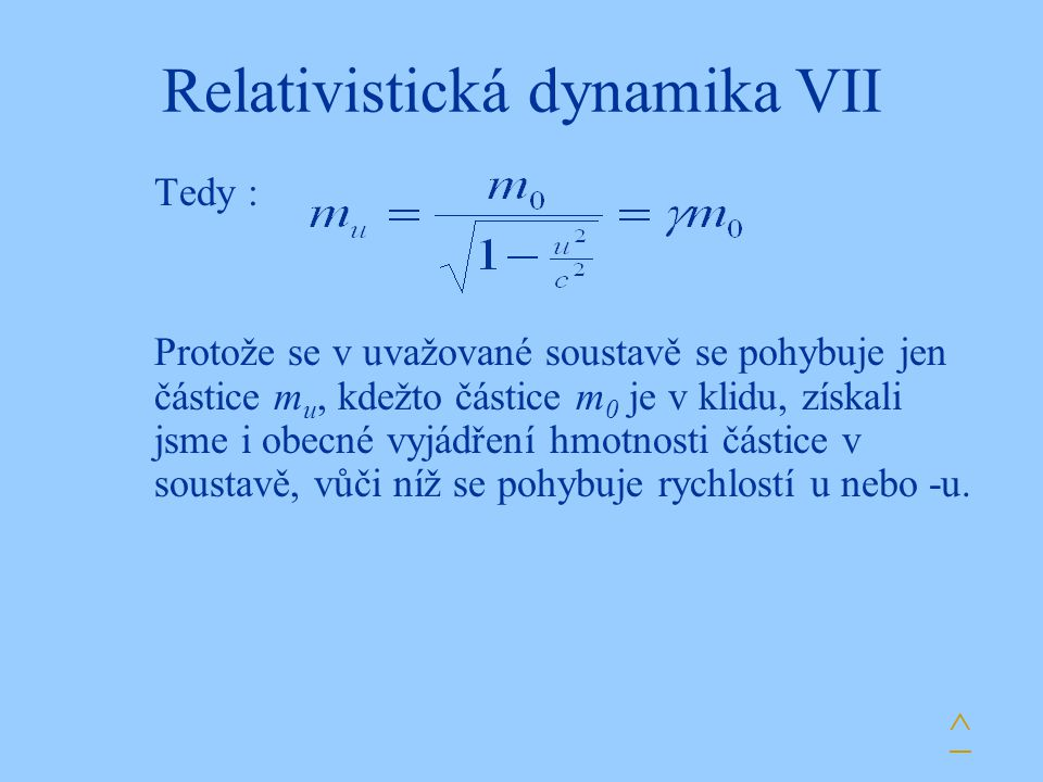 Relativistická dynamika VII