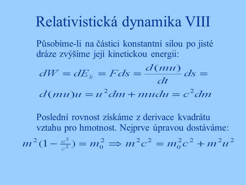Relativistická dynamika VIII