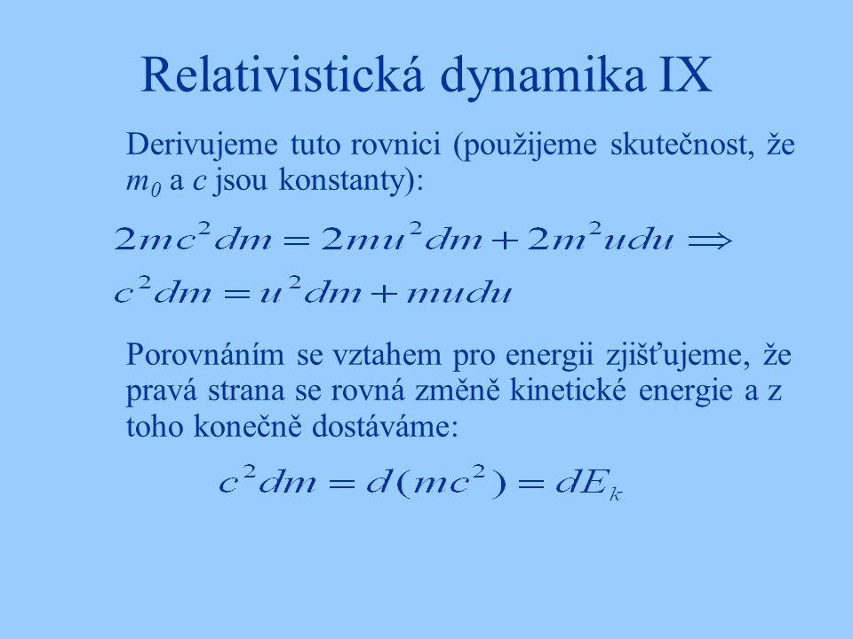 Relativistická dynamika IX