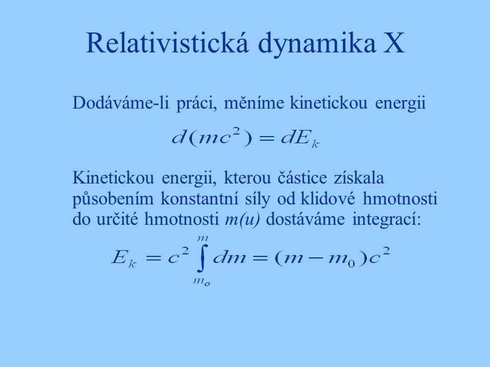 Relativistická dynamika X