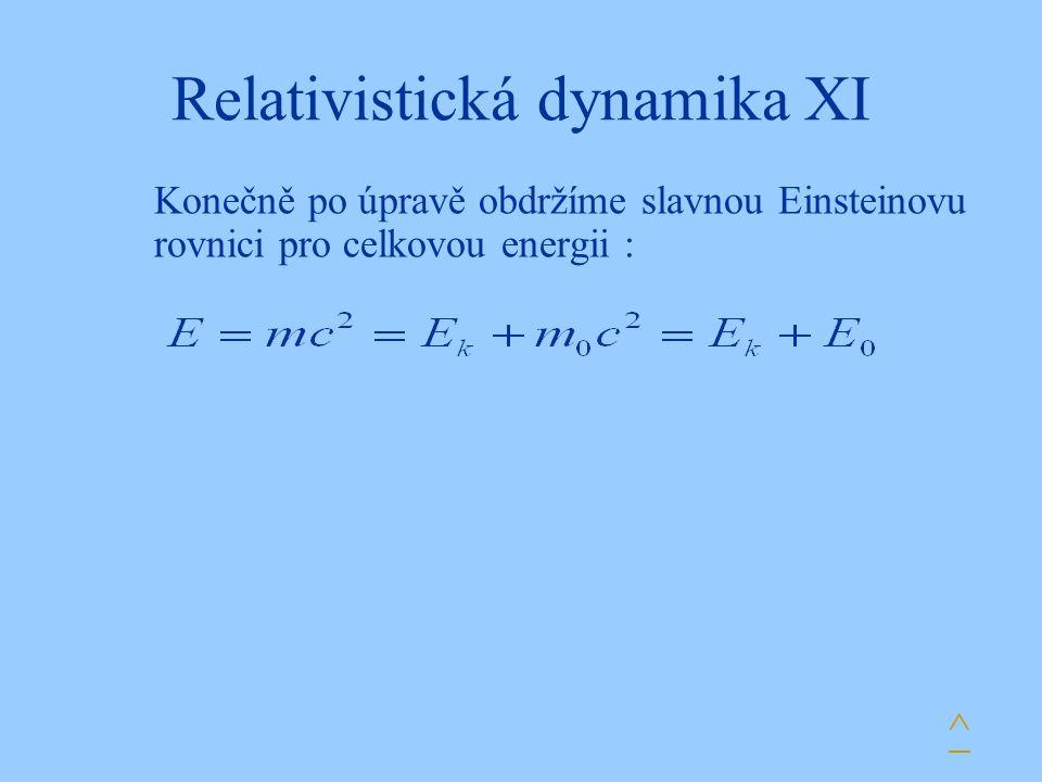 Relativistická dynamika XI