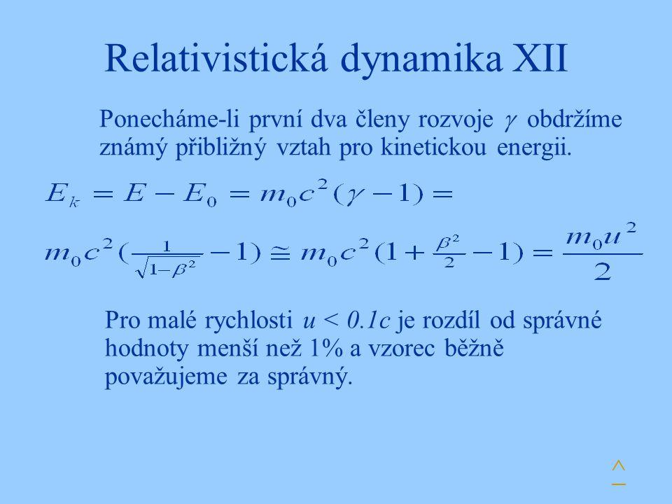 Relativistická dynamika XII