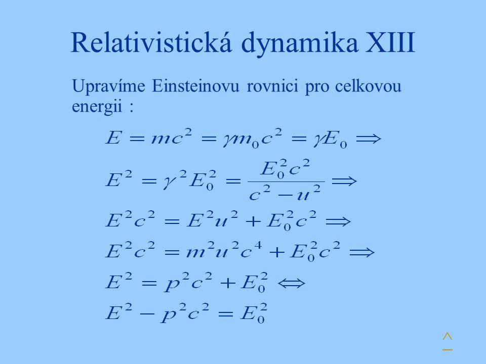 Relativistická dynamika XIII