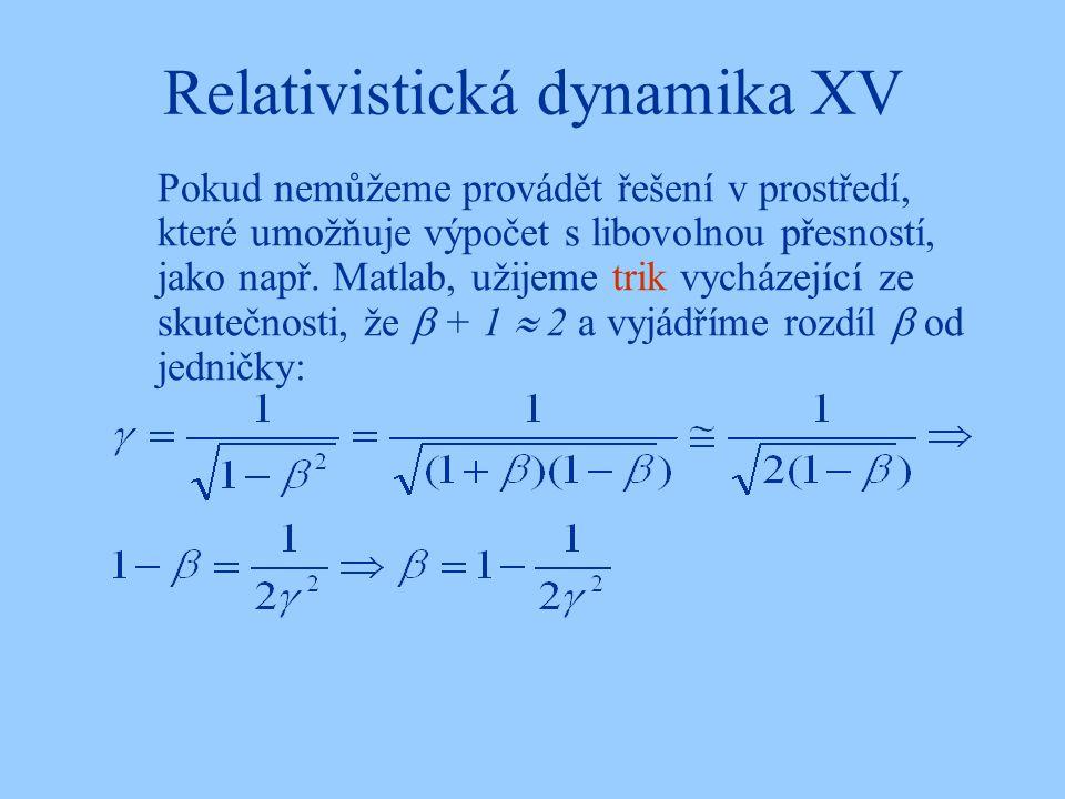Relativistická dynamika XV
