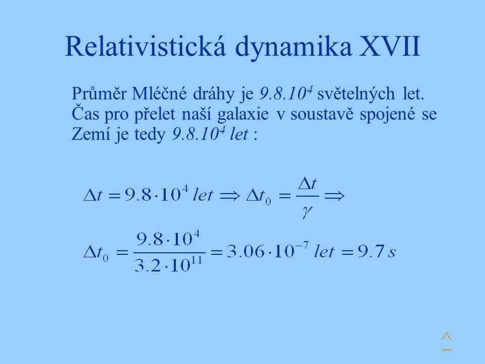 Relativistická dynamika XVII