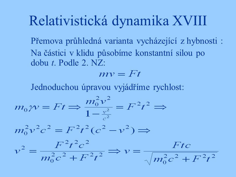 Relativistická dynamika XVIII