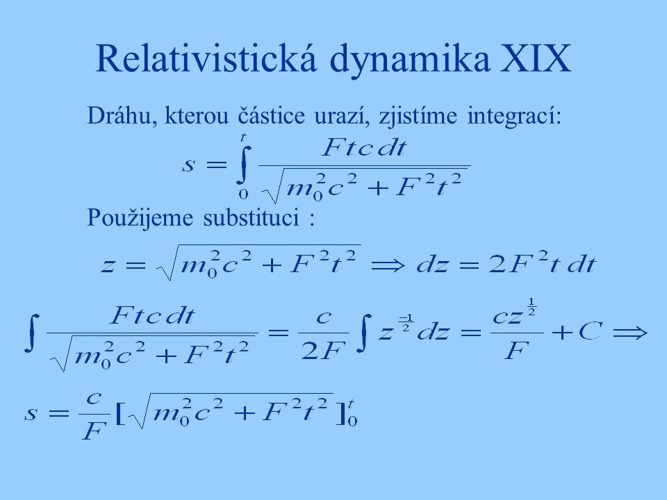 Relativistická dynamika XIX