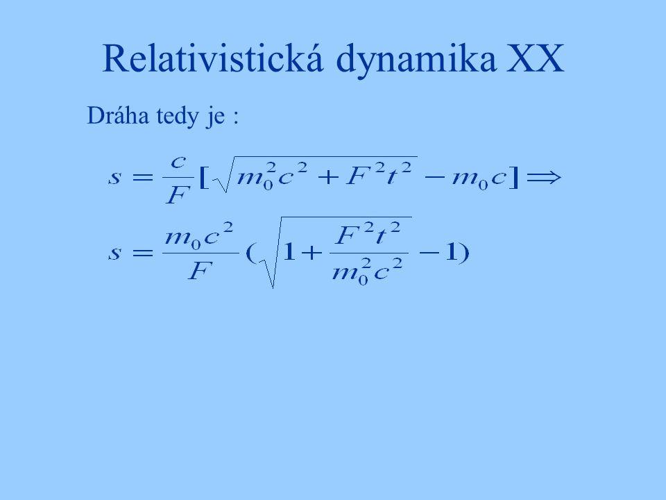 Relativistická dynamika XX