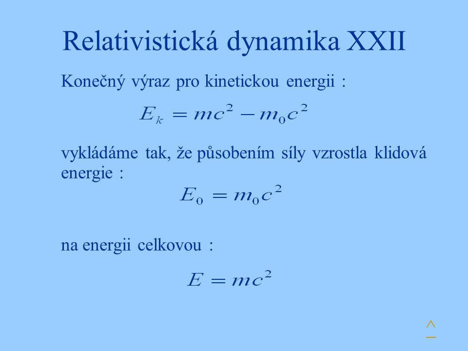 Relativistická dynamika XXII