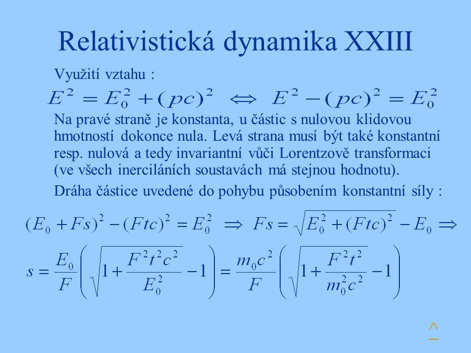 Relativistická dynamika XXIII