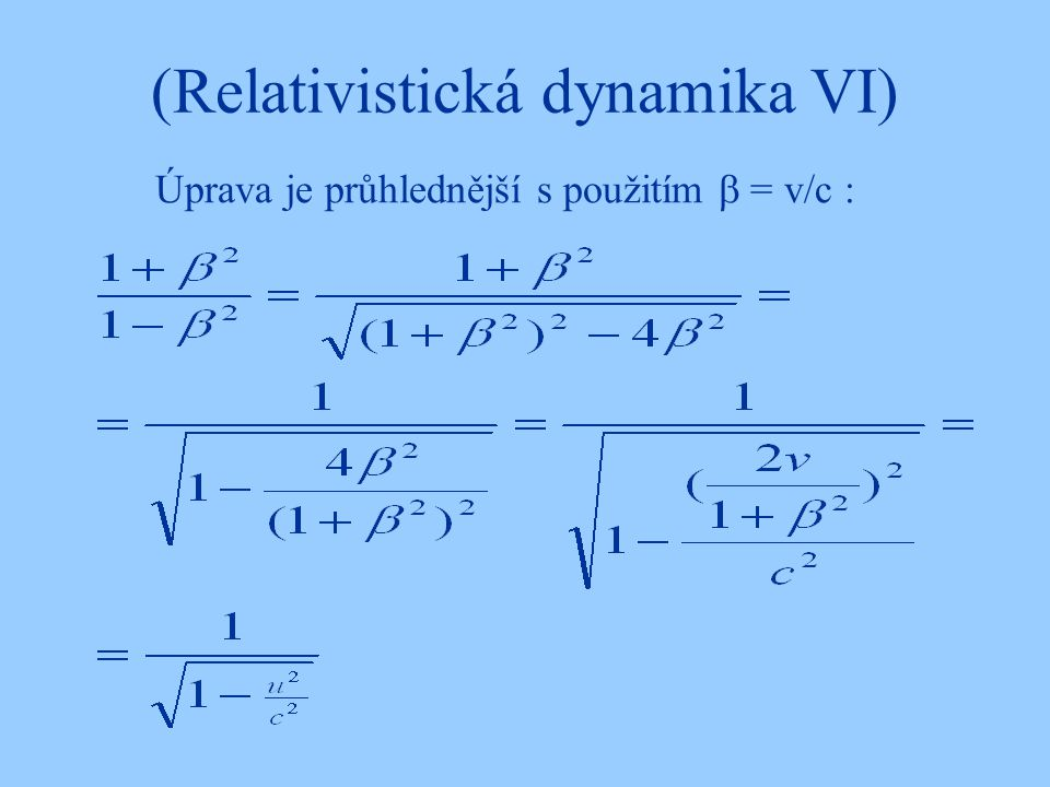 (Relativistická dynamika VI)